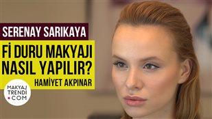 Fİ DİZİSİ DURU MAKYAJI NASIL YAPILIR? - HAMİYET AKPINAR