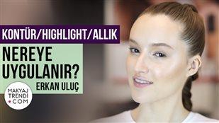 YÜZDE KONTÜR/HIGHLIGHT/ALLIK NEREYE UYGULANIR? - ERKAN ULUÇ