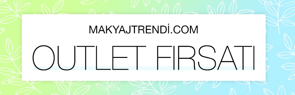 MAKYAJTRENDİ.COM OUTLET FIRSATI